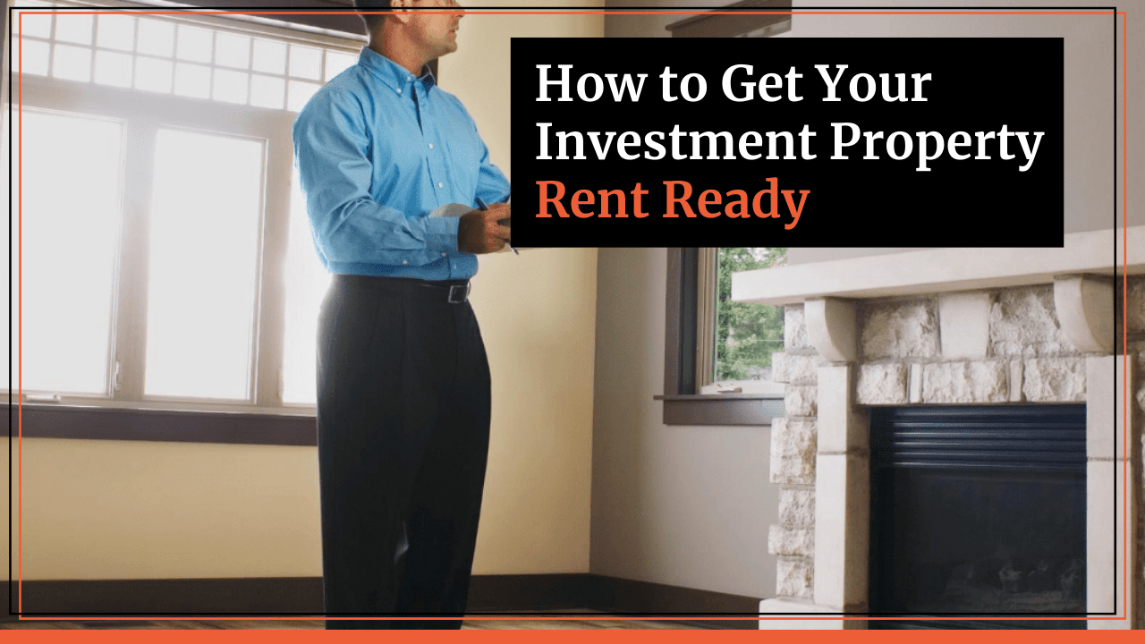 How to Get Your Investment Property Rent Ready